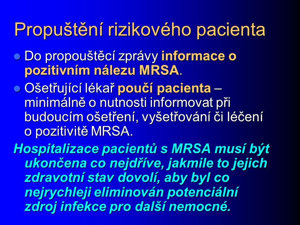 Propuštění rizikového pacienta Do propouštěcí zprávy informace o pozitivním nálezu MRSA.