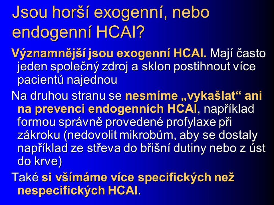Jsou horší exogenní, nebo endogenní HCAI. Významnější jsou exogenní HCAI.