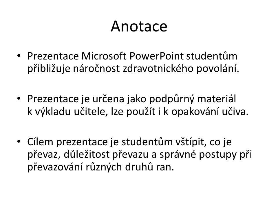 Anotace Prezentace Microsoft PowerPoint studentům přibližuje náročnost zdravotnického povolání. Prezentace je určena jako podpůrný materiál k výkladu