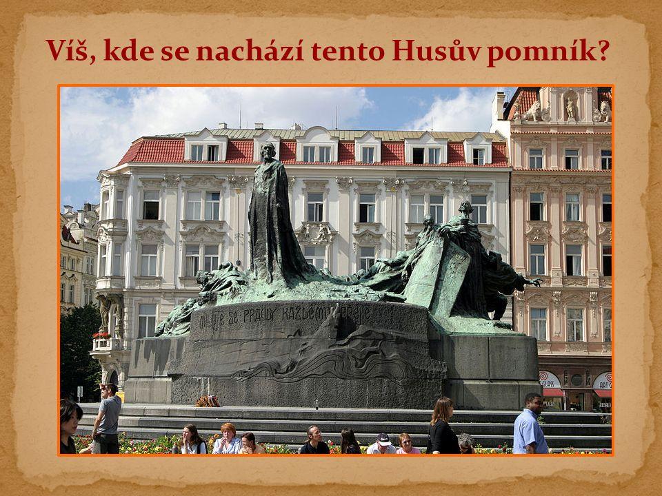 Víš, kde se nachází tento Husův pomník
