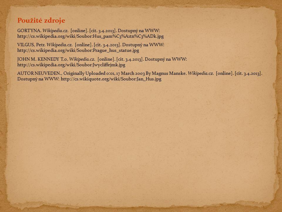 Použité zdroje GORTYNA. Wikipedia.cz. [online]. [cit. 3.4.2013]. Dostupný na WWW: http://cs.wikipedia.org/wiki/Soubor:Hus_pam%C3%A1tn%C3%ADk.jpg VILGU