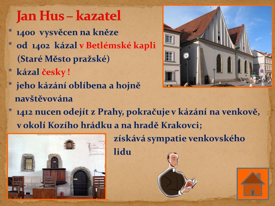 * 1400 vysvěcen na kněze * od 1402 kázal v Betlémské kapli (Staré Město pražské) * kázal česky ! * jeho kázání oblíbena a hojně navštěvována * 1412 nu