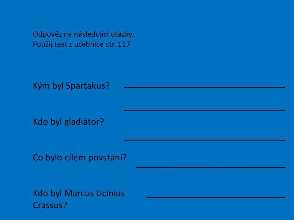 Odpověz na následující otázky: Použij text z učebnice str.