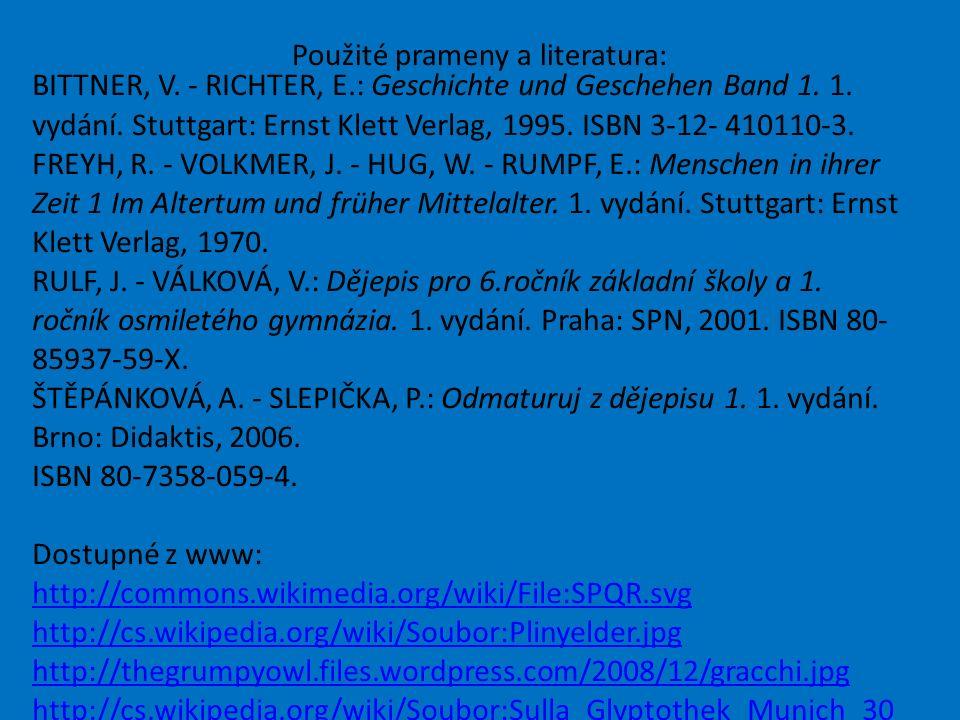 Použité prameny a literatura: BITTNER, V. - RICHTER, E.: Geschichte und Geschehen Band 1.