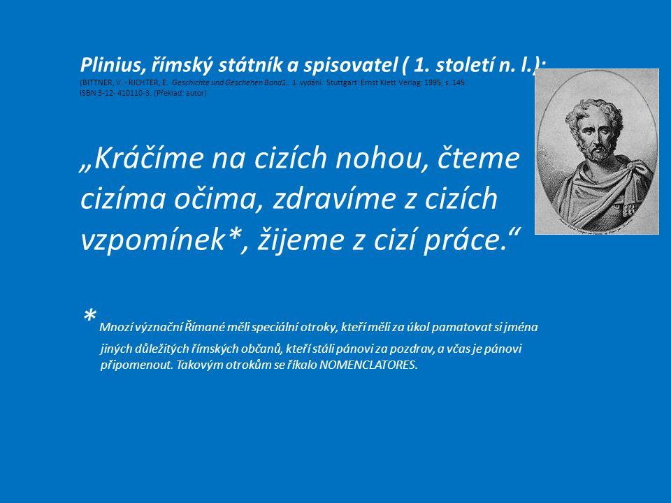 Plinius, římský státník a spisovatel ( 1. století n.