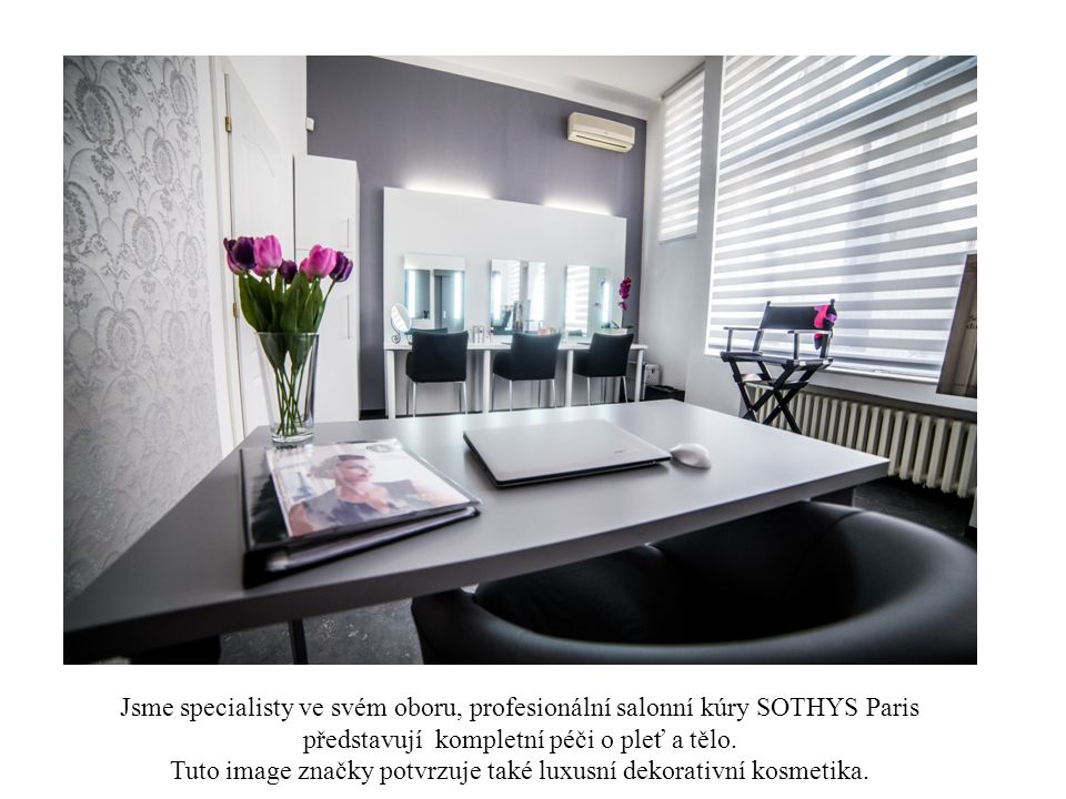 Jsme specialisty ve svém oboru, profesionální salonní kúry SOTHYS Paris představují kompletní péči o pleť a tělo.