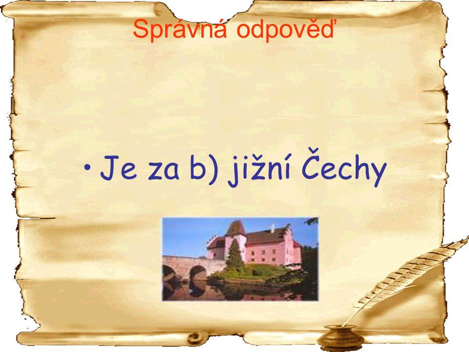 Správná odpověď Je za b) jižní Čechy