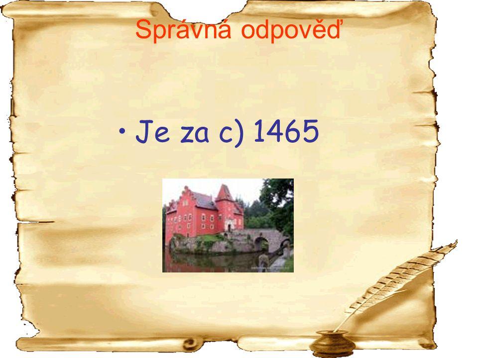 Správná odpověď Je za c) 1465