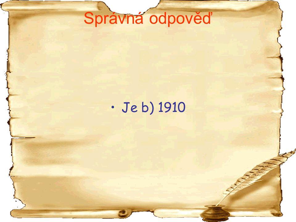 Správná odpověď Je b) 1910