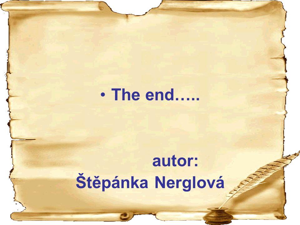 The end….. autor: Štěpánka Nerglová