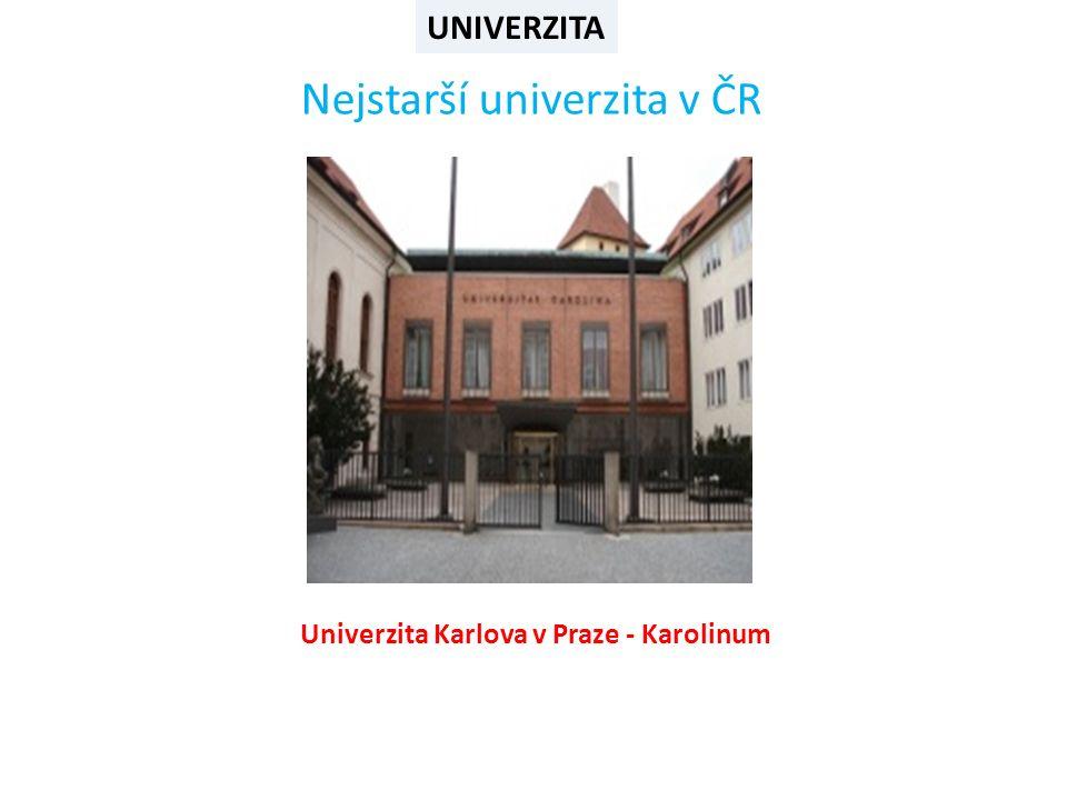 UNIVERZITA Nejstarší univerzita v ČR Univerzita Karlova v Praze - Karolinum