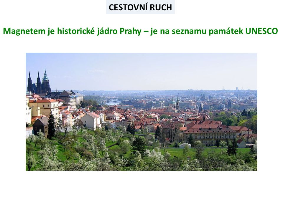 CESTOVNÍ RUCH Magnetem je historické jádro Prahy – je na seznamu památek UNESCO