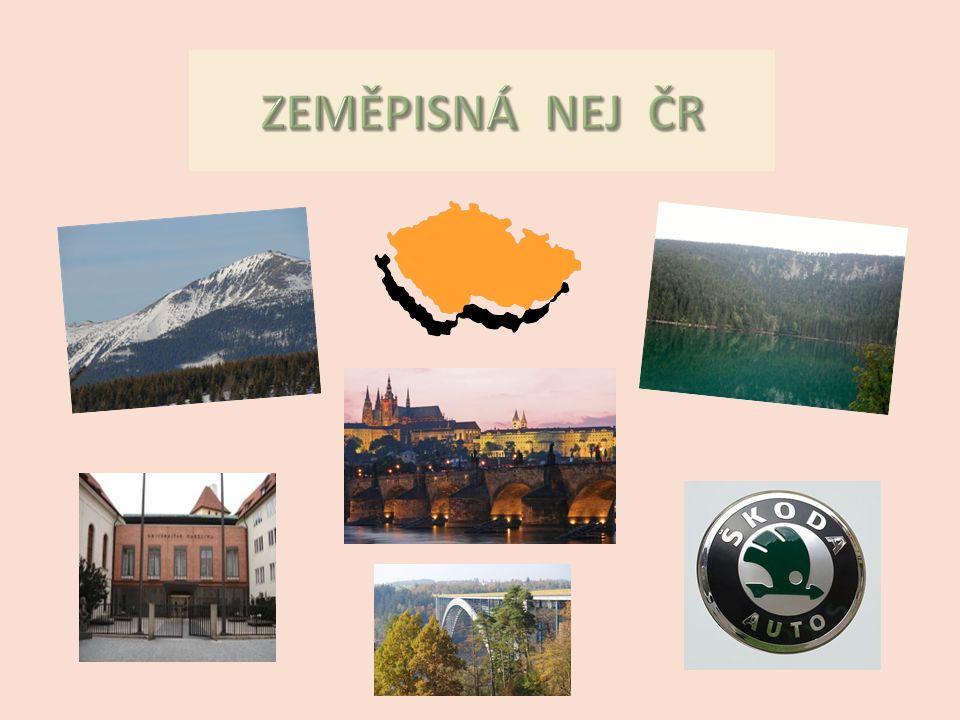 ZEMĚPISNÁ NEJ ČR poloha nadmořská výška příroda obyvatelstvo hospodářství kraje sídlastavby cestovní ruch