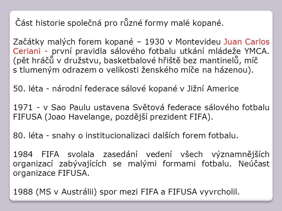 """1988 FIFA pravidla """"Five-a-Side Football a výzva, aby národní federace samostatně organizovaly soutěže dle těchto pravidel."""