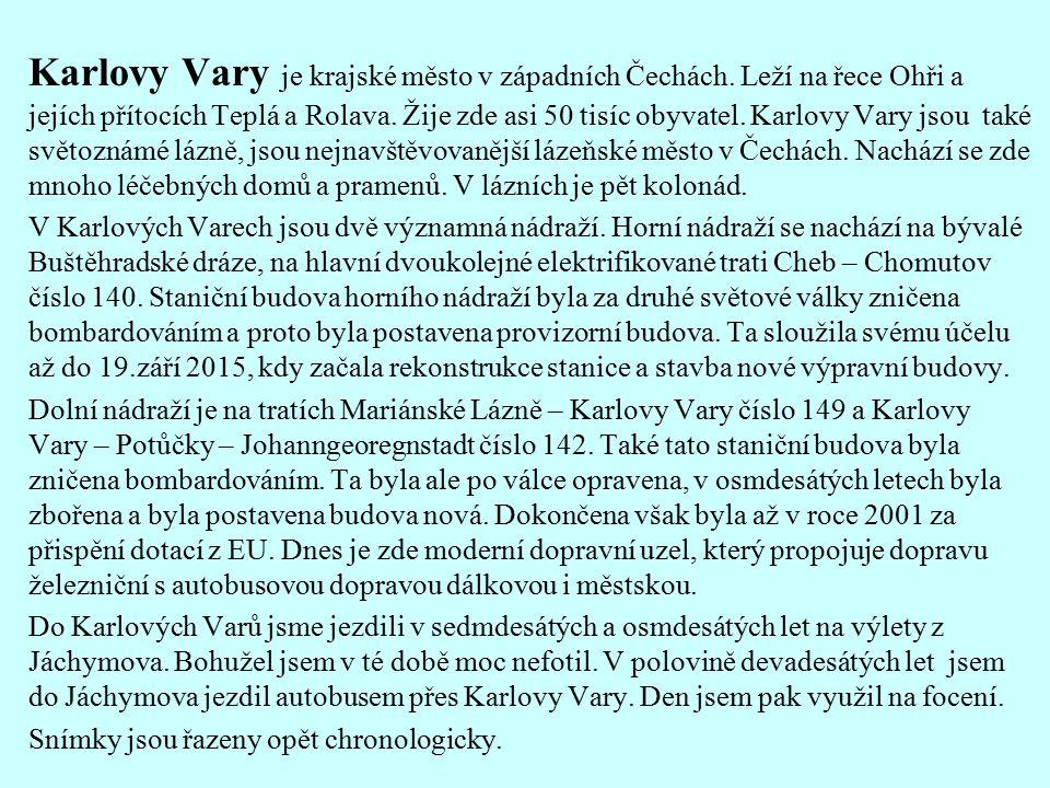 Karlovy Vary je krajské město v západních Čechách.