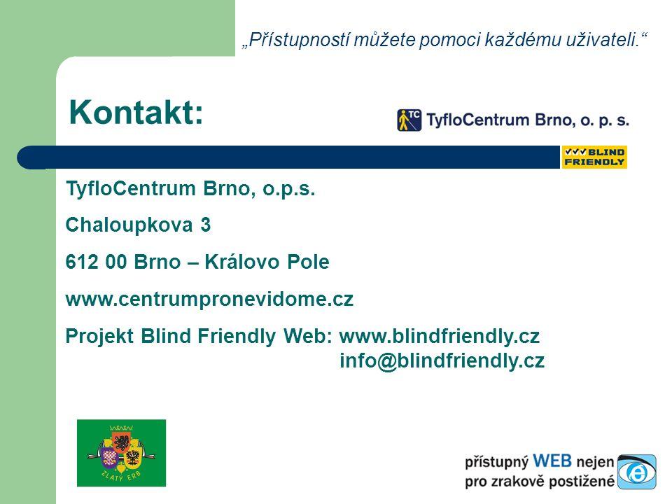 """Kontakt: """"Přístupností můžete pomoci každému uživateli. TyfloCentrum Brno, o.p.s."""