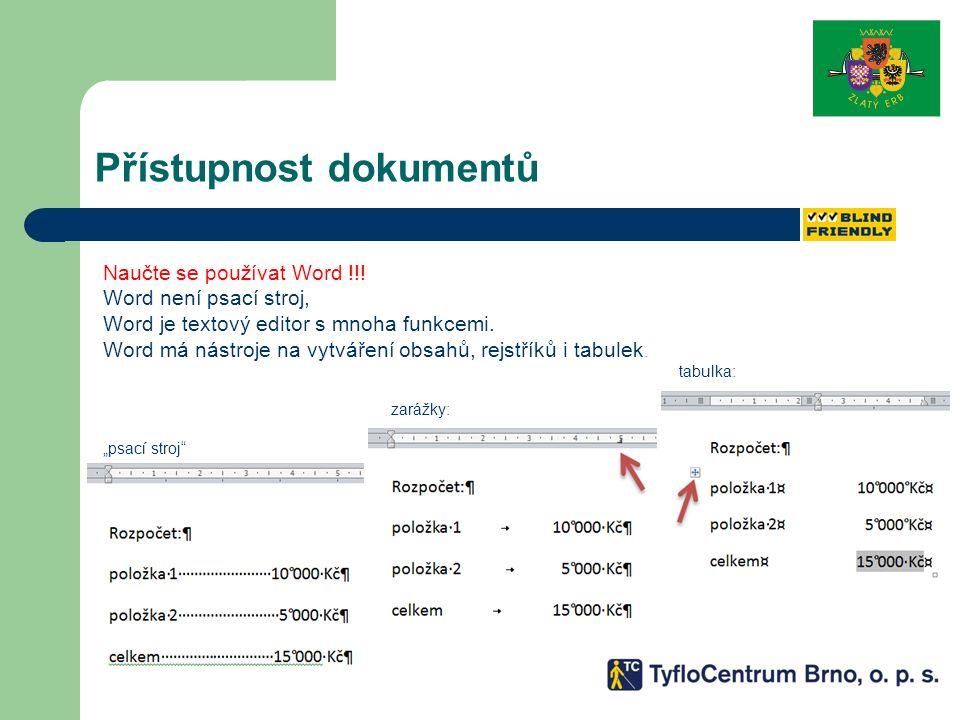 Přístupnost dokumentů Naučte se používat Word !!.