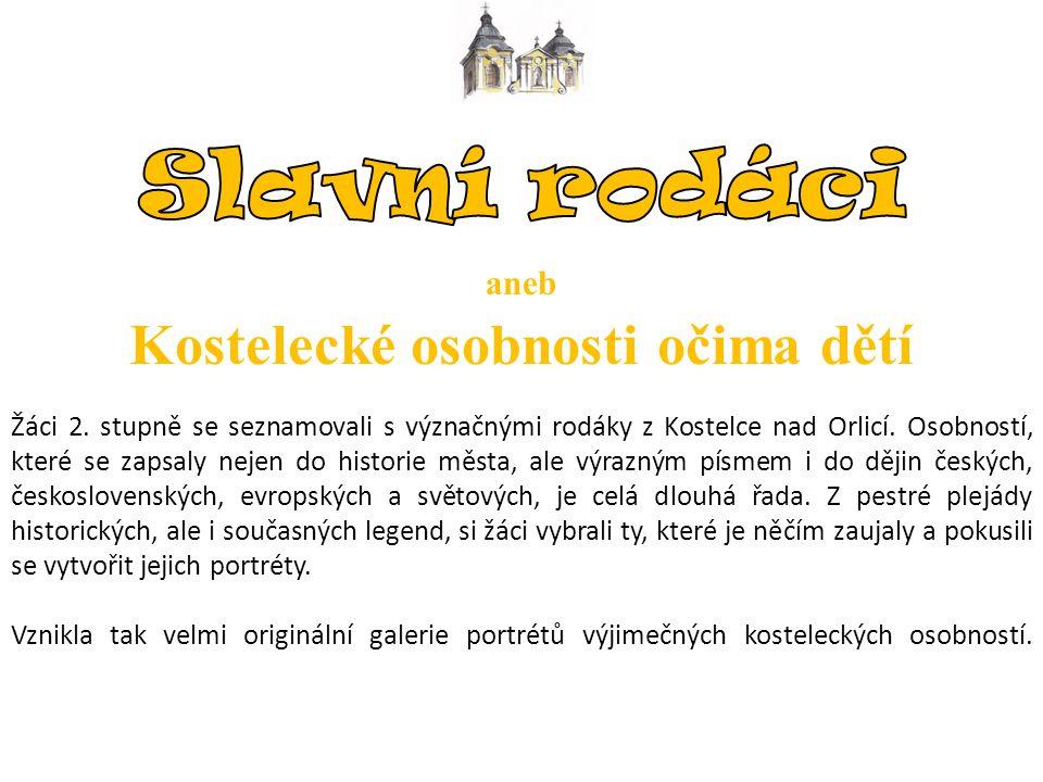 Žáci 2. stupně se seznamovali s význačnými rodáky z Kostelce nad Orlicí.