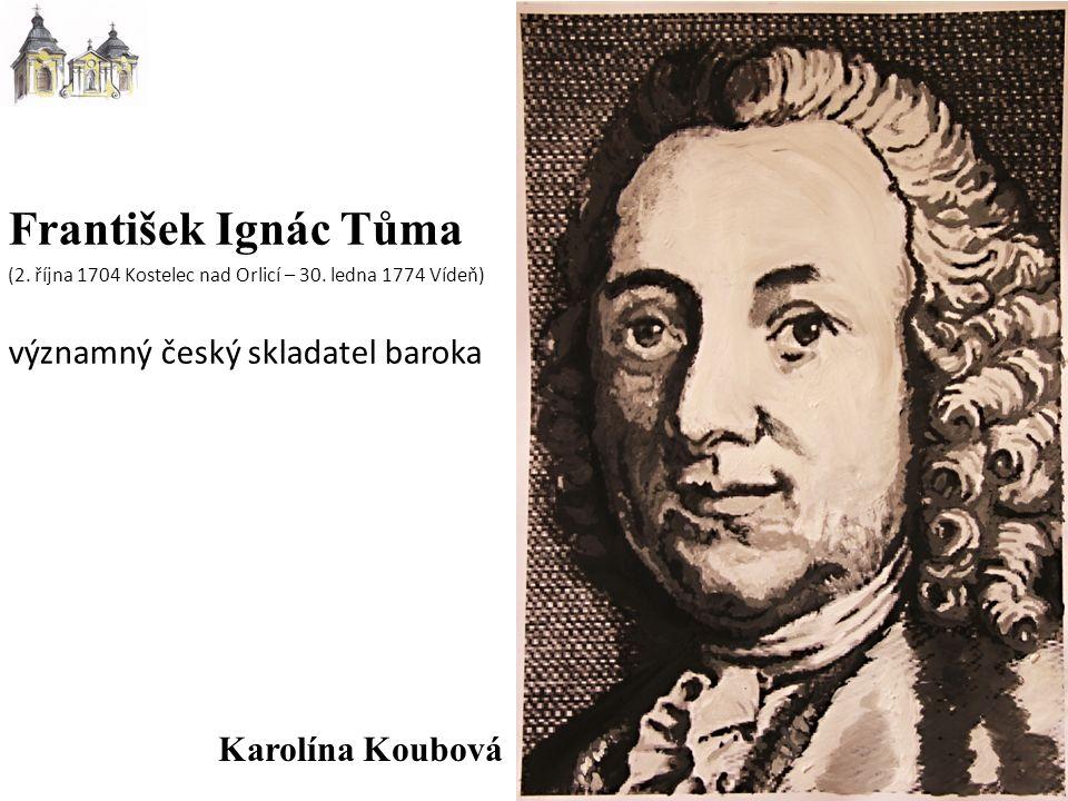 František Ignác Tůma (2. října 1704 Kostelec nad Orlicí – 30.