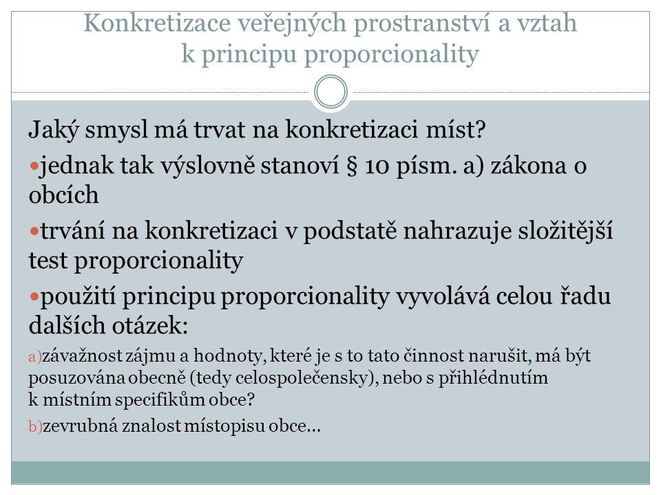 Konkretizace veřejných prostranství a vztah k principu proporcionality Jaký smysl má trvat na konkretizaci míst.