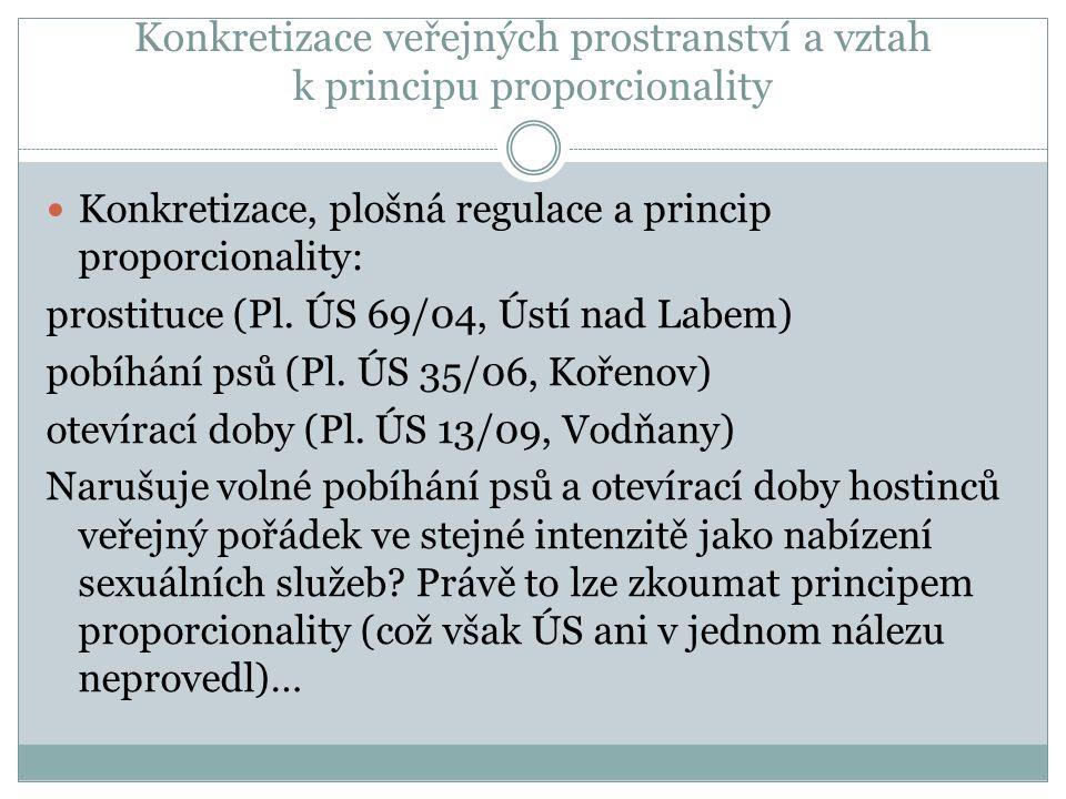 Konkretizace veřejných prostranství a vztah k principu proporcionality Konkretizace, plošná regulace a princip proporcionality: prostituce (Pl.