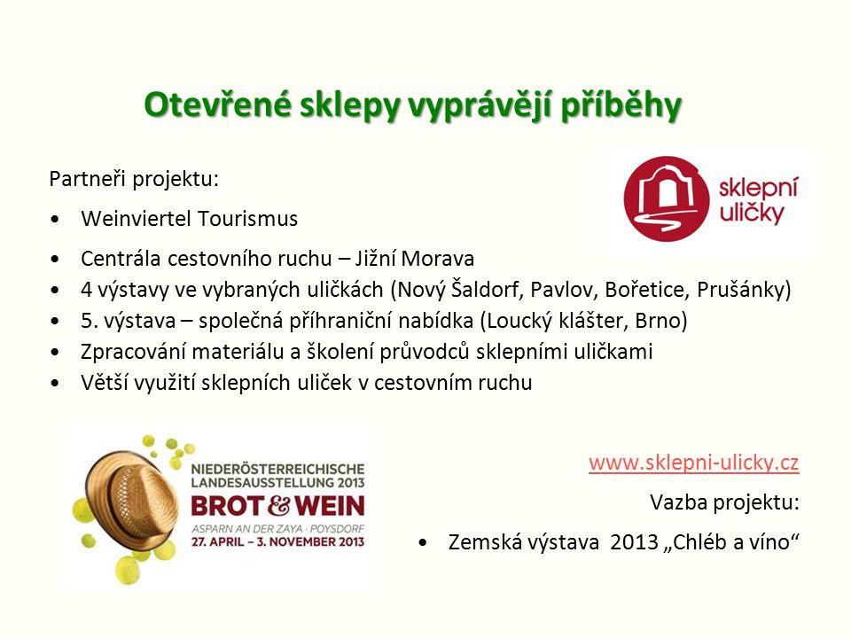 Otevřené sklepy vyprávějí příběhy Partneři projektu: Weinviertel Tourismus Centrála cestovního ruchu – Jižní Morava 4 výstavy ve vybraných uličkách (Nový Šaldorf, Pavlov, Bořetice, Prušánky) 5.