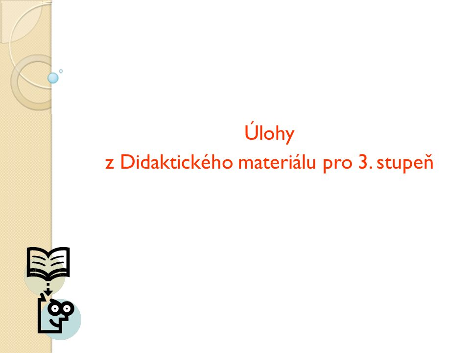 Úlohy z Didaktického materiálu pro 3. stupeň