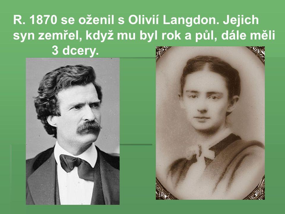 R. 1870 se oženil s Olivií Langdon. Jejich syn zemřel, když mu byl rok a půl, dále měli 3 dcery.