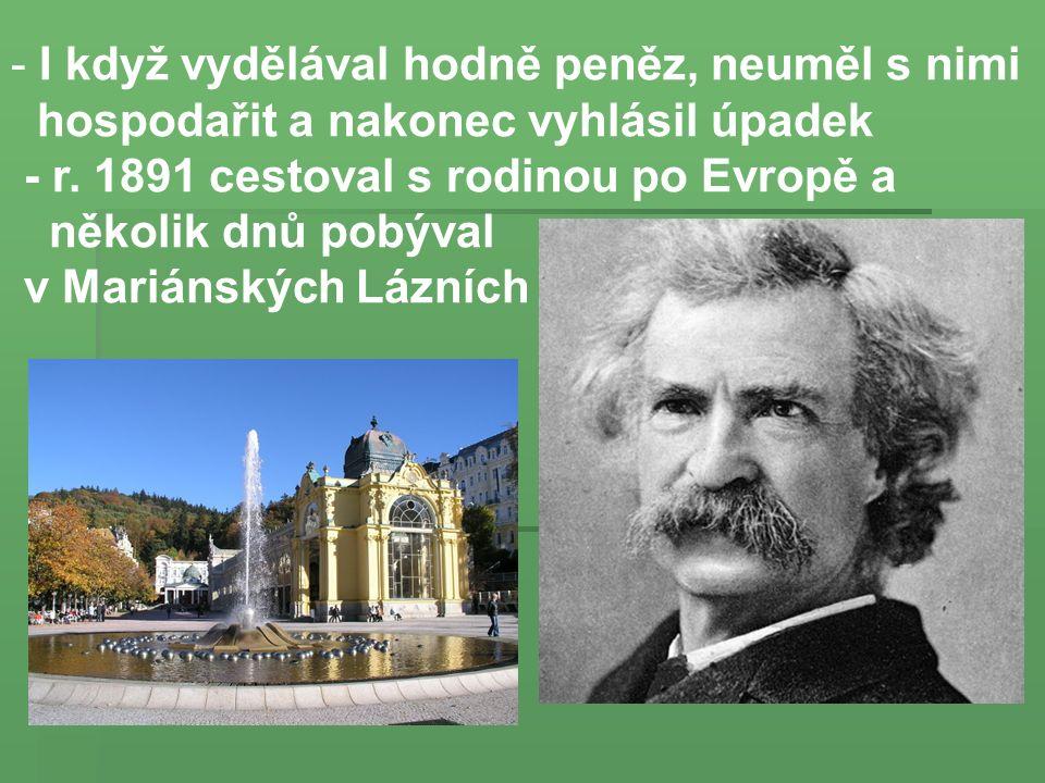 - I když vydělával hodně peněz, neuměl s nimi hospodařit a nakonec vyhlásil úpadek - r. 1891 cestoval s rodinou po Evropě a několik dnů pobýval v Mari