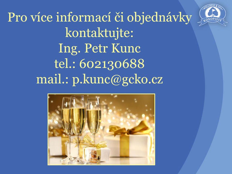 Pro více informací či objednávky kontaktujte: Ing. Petr Kunc tel.: 602130688 mail.: p.kunc@gcko.cz