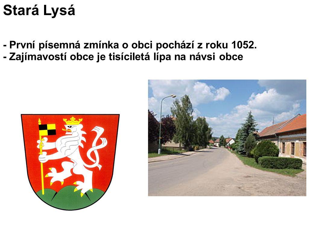 Stará Lysá - První písemná zmínka o obci pochází z roku 1052.