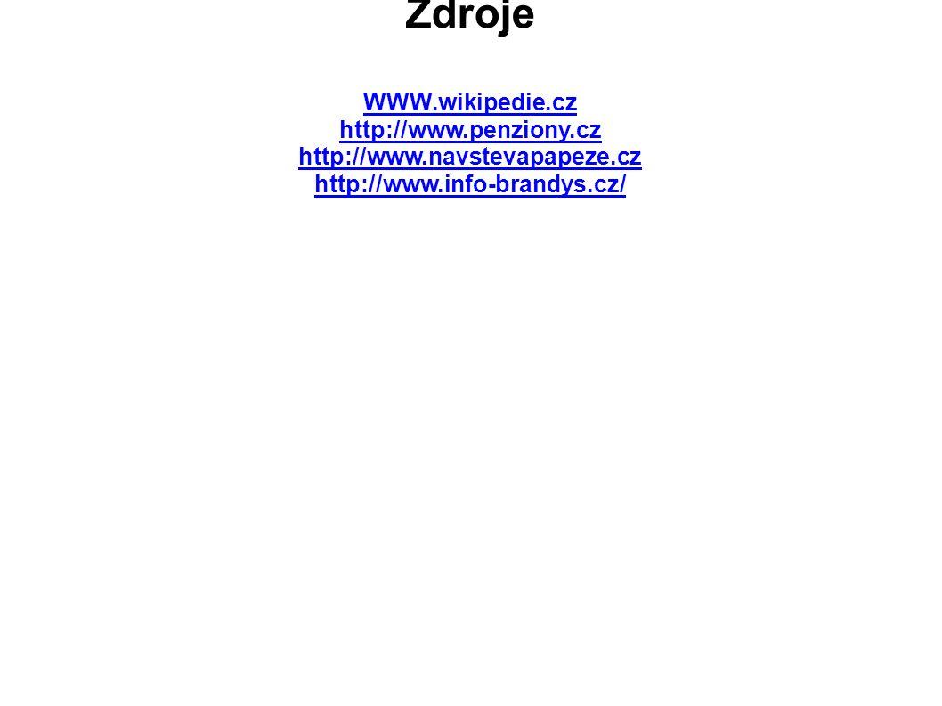 Zdroje WWW.wikipedie.cz http://www.penziony.cz http://www.navstevapapeze.cz http://www.info-brandys.cz/