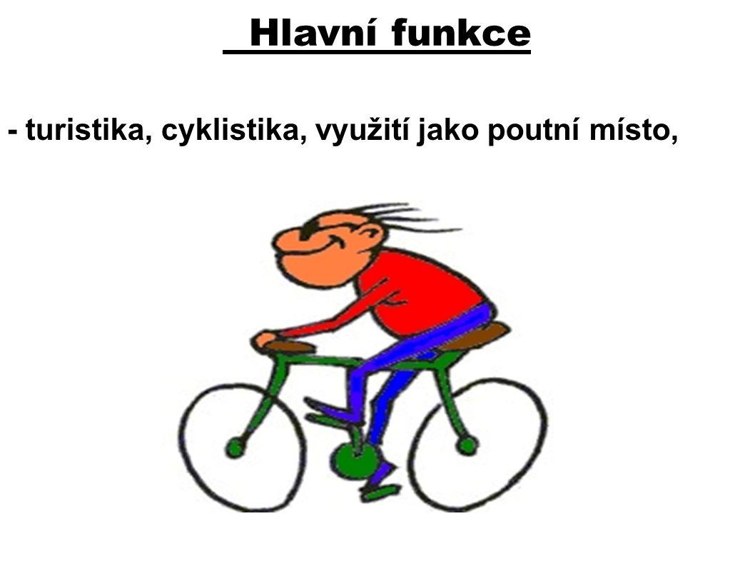 Hlavní funkce - turistika, cyklistika, využití jako poutní místo,
