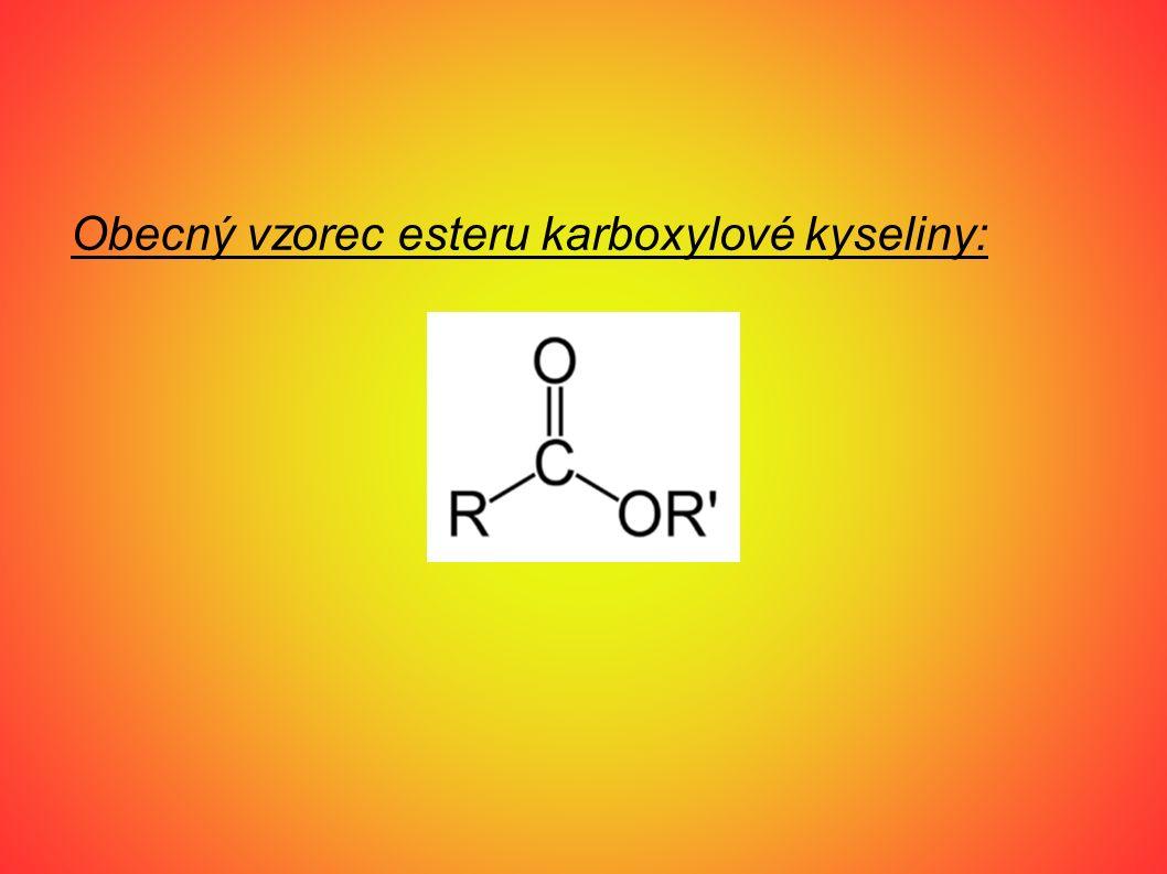 Obecný vzorec esteru karboxylové kyseliny: