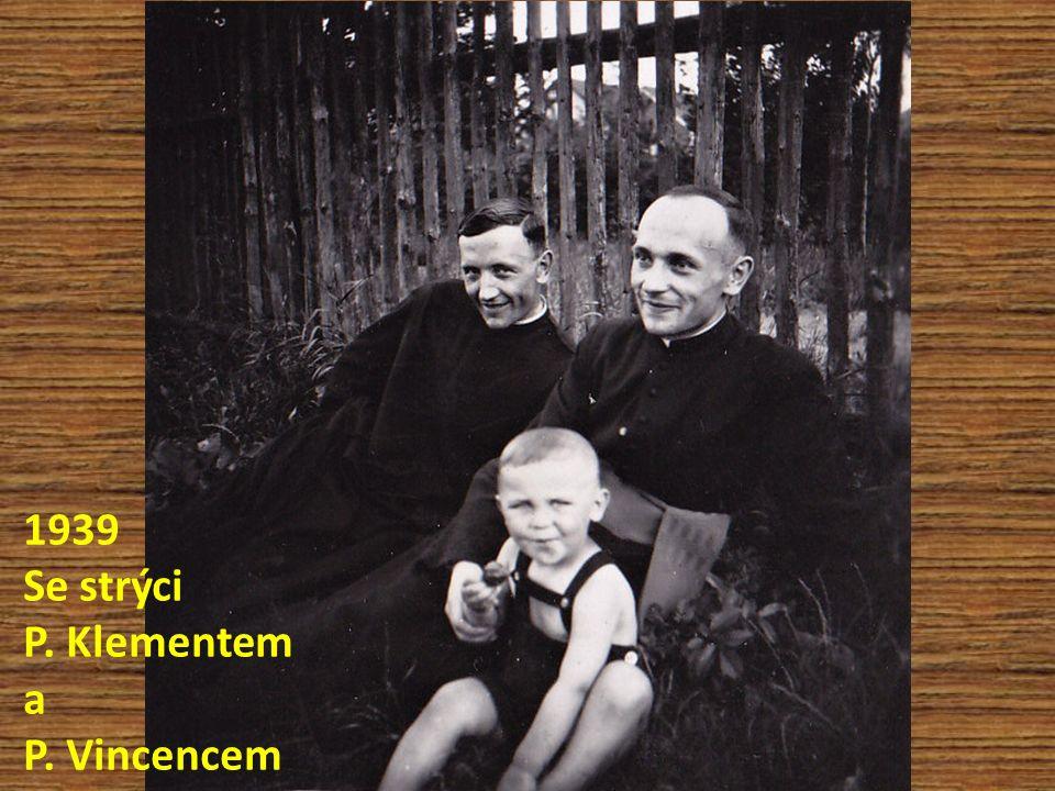 Se strýci P. Klementem a P. Vincencem