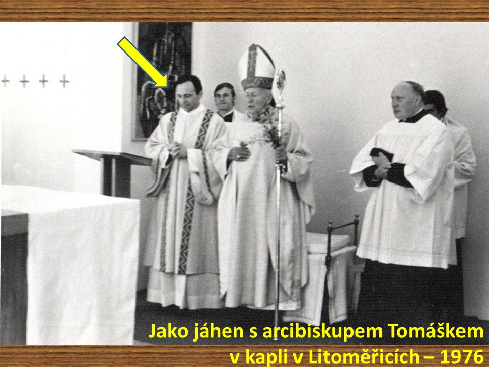 Jako jáhen s arcibiskupem Tomáškem v kapli v Litoměřicích – 1976