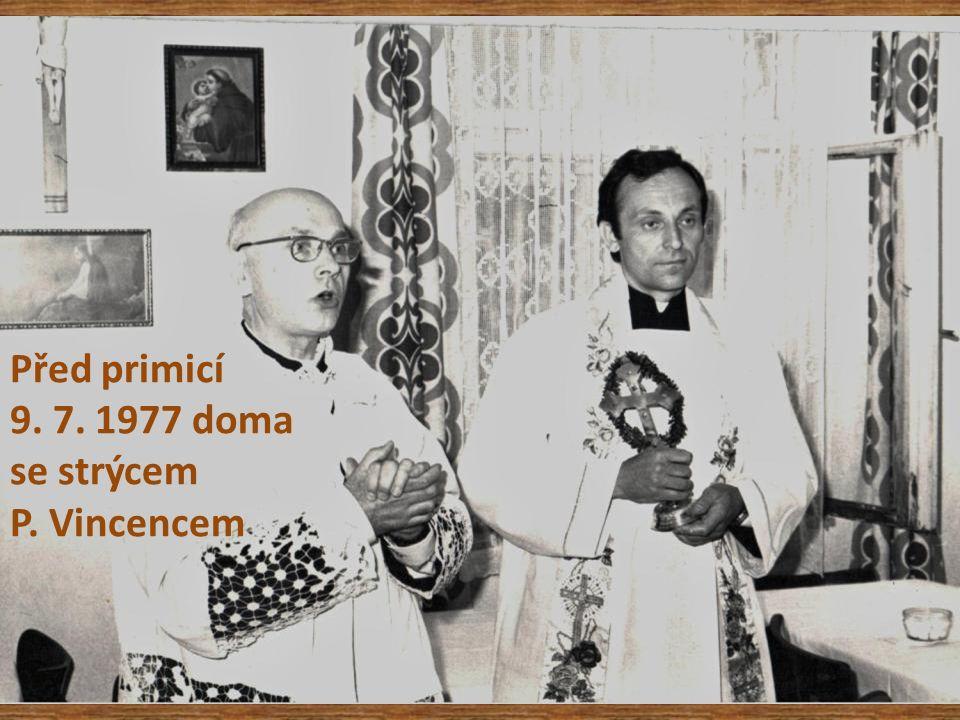 Před primicí 9. 7. 1977 doma se strýcem P. Vincencem