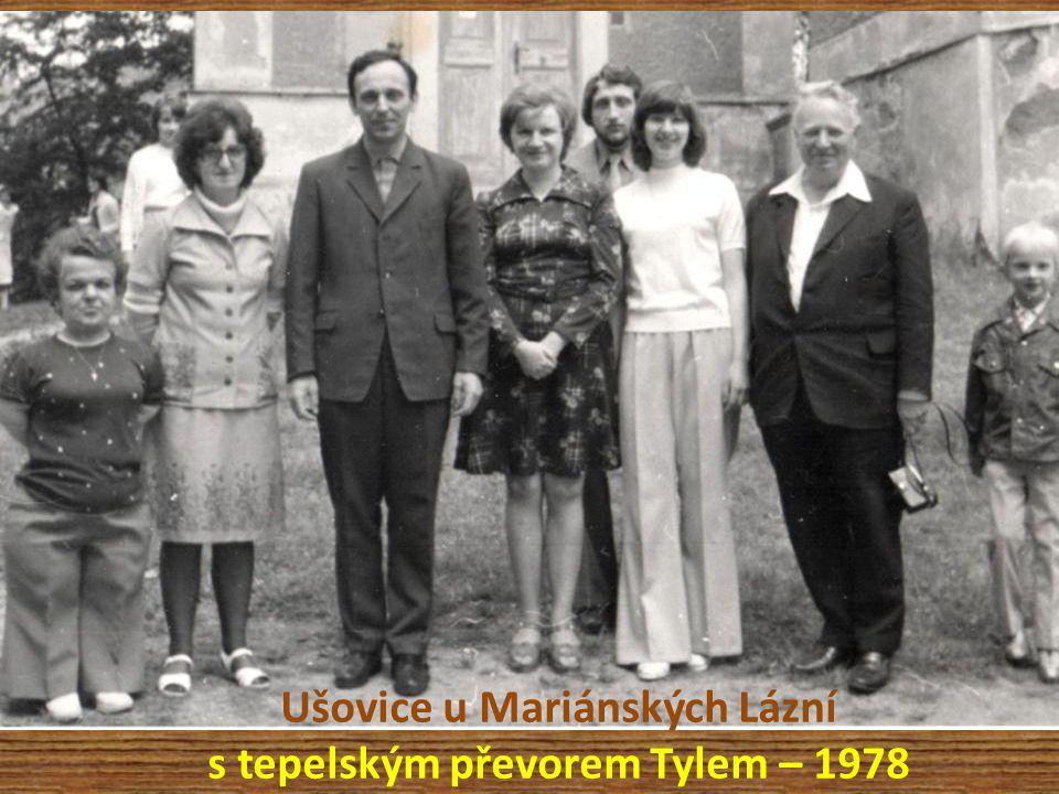 Ušovice u Mariánských Lázní s tepelským převorem Tylem – 1978