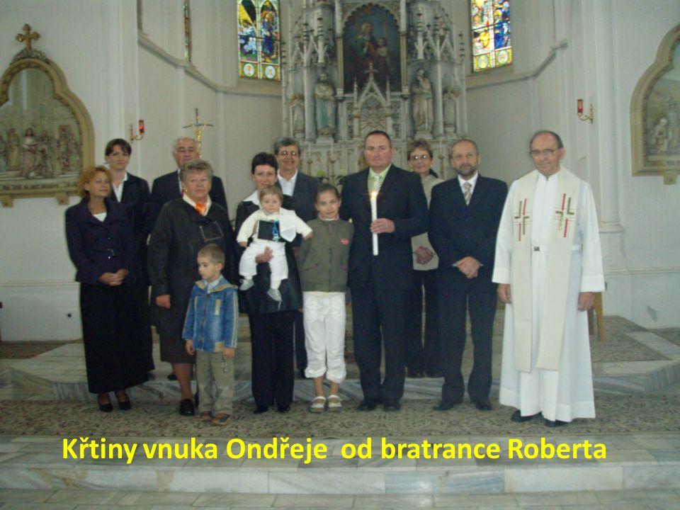 Křtiny vnuka Ondřeje od bratrance Roberta