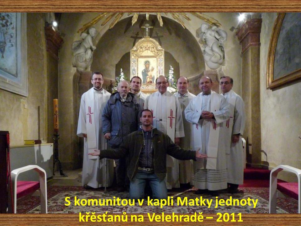 S komunitou v kapli Matky jednoty křěsťanů na Velehradě – 2011