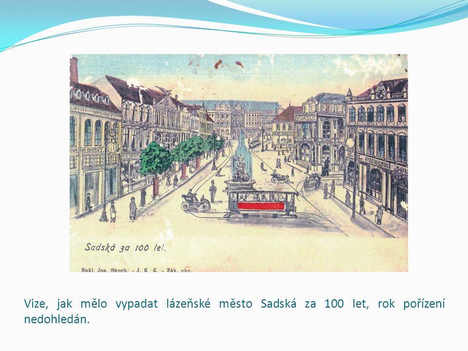 Vize, jak mělo vypadat lázeňské město Sadská za 100 let, rok pořízení nedohledán.