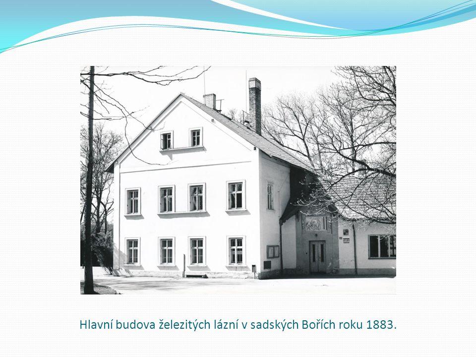 Hlavní budova železitých lázní v sadských Bořích roku 1883.
