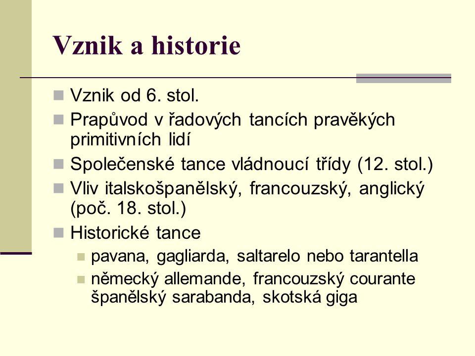Vznik a historie Vznik od 6. stol.