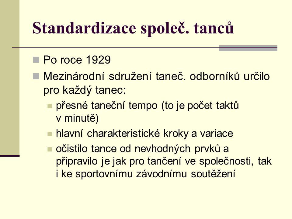 Standardizace společ. tanců Po roce 1929 Mezinárodní sdružení taneč.
