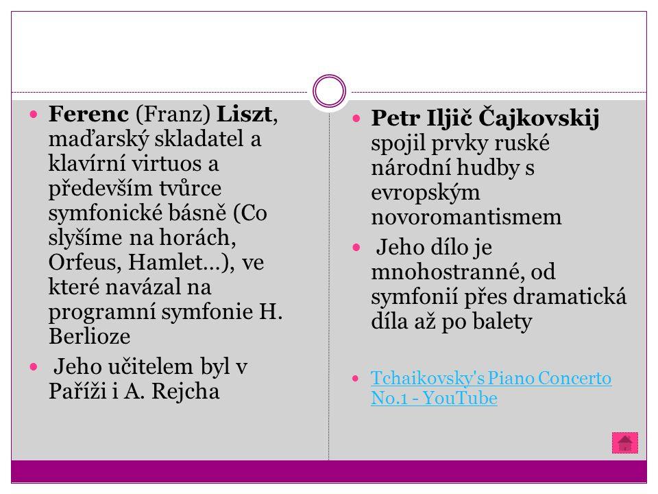 Ferenc (Franz) Liszt, maďarský skladatel a klavírní virtuos a především tvůrce symfonické básně (Co slyšíme na horách, Orfeus, Hamlet…), ve které navázal na programní symfonie H.