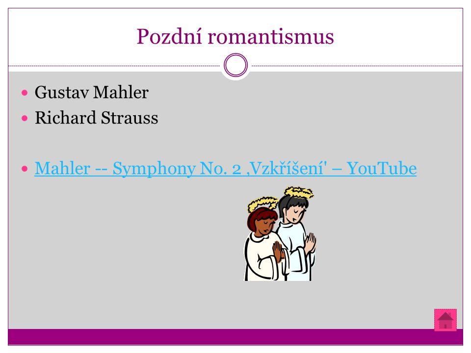 Pozdní romantismus Gustav Mahler Richard Strauss Mahler -- Symphony No.