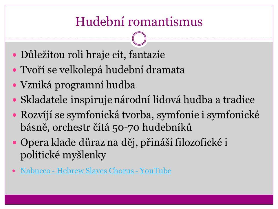 Raný romantismus Vrcholný romantismus (novoromantismus) Pozdní romantismus