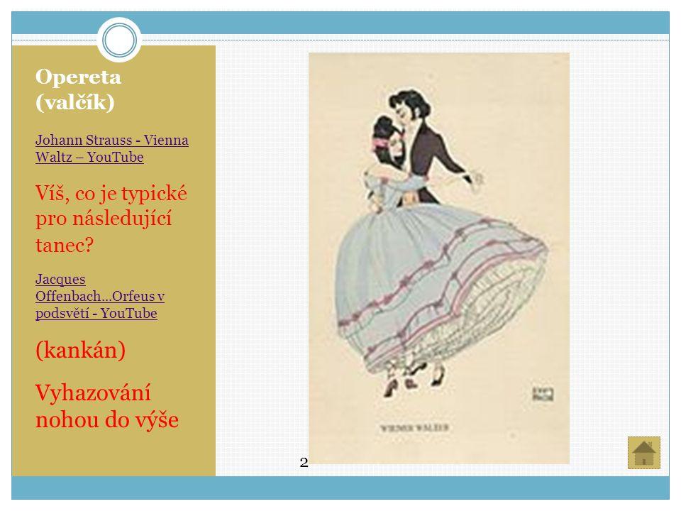Opereta (valčík) Johann Strauss - Vienna Waltz – YouTube Víš, co je typické pro následující tanec.