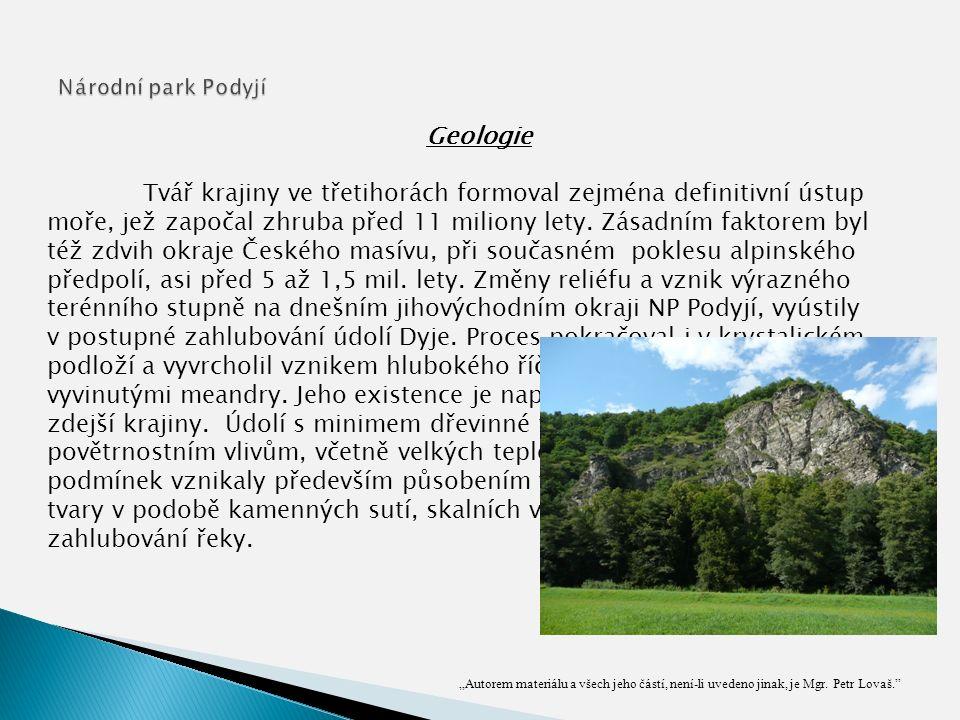 """""""Autorem materiálu a všech jeho částí, není-li uvedeno jinak, je Mgr. Petr Lovaš."""" Geologie Tvář krajiny ve třetihorách formoval zejména definitivní ú"""