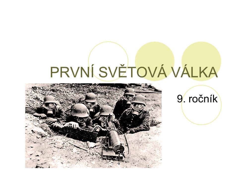 PRVNÍ SVĚTOVÁ VÁLKA 9. ročník